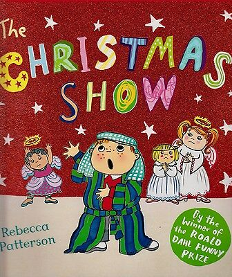 The Christmas Show BRAND NEW BOOK by Rebecca Patterson (Paperback 2013)