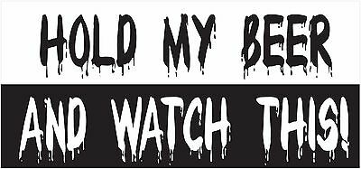 Hold My Beer And Watch This Offroad Bumper Sticker / Decal BS-50599