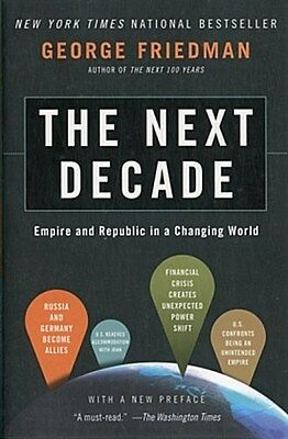 The Next Decade George Friedman