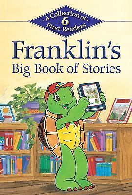 Kids Can Read: Franklin's Big Book of Stories : A Collection of 6 First...
