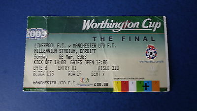 2003 WORTHINGTON CUP FINAL TICKET Manchester United Vs Liverpool