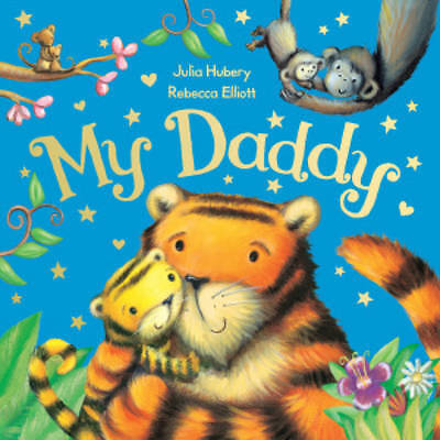 My Daddy BRAND NEW BOOK by Julia Hubery (Paperback, 2013)