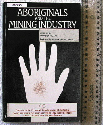 ABORIGINALS AND THE MINING INDUSTRY Case studies CEDA Monograph No. M74 1st Ed'n