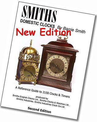 Smiths Domestic Clocks - Reference & Dating Guide Book to Modern English Clocks