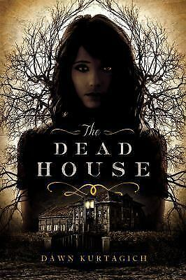 The Dead House by Dawn Kurtagich (2016, Paperback)