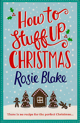 How to Stuff Up Christmas BRAND NEW BOOK by Rosie Blake (Paperback, 2015)
