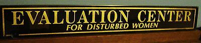 antique Evaluation Center For Disturbed Women glass Entrance Sign