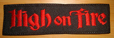HIGH ON FIRE - LOGO Embroidered PATCH