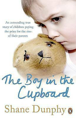 The Boy in the Cupboard by Shane Dunphy (Paperback, 2008)