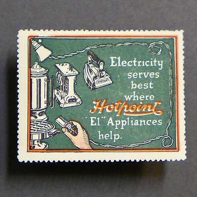 Poster Stamp * USA * Advertising Cinderella Label 1915 Hotpoint Appliance
