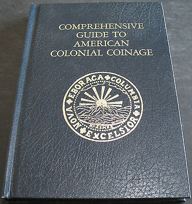 Comprehensive Guide To American Colonial Coinage Bicentennial Edition