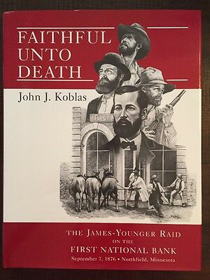 Faithful unto Death: The James-Younger Raid on the First National Bank (2001)
