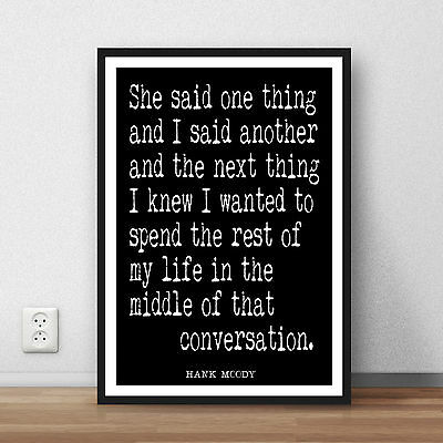 Californication Hank Moody Quote - She said one thing - print poster love print
