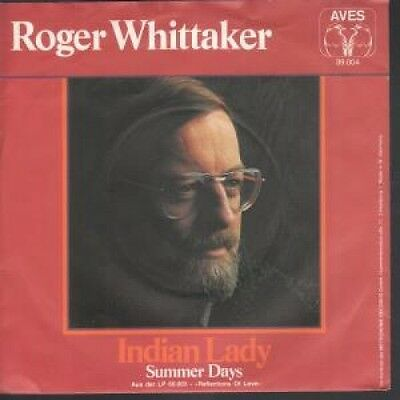 "ROGER WHITTAKER Indian Lady 7"" VINYL B/W Summer Days (39004) Pic Sleeve German"