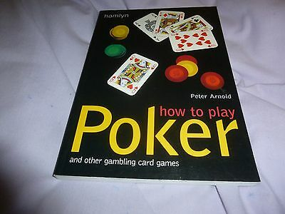 How To Play Poker, Blackjack, Baccarat And Other Gambling Card Games.