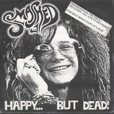 "SMASHED Happy But Dead 7"" VINYL Promo 3 Track Featuring Insane B/W All"