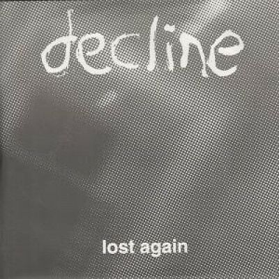 "DECLINE Lost Again 7"" VINYL 3 Track B/W Time Of Day And You Carry On (Blind002)"