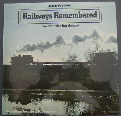 Railways Remembered. An Excursion into the Past.  BBC Records.  LP. Free P&P UK