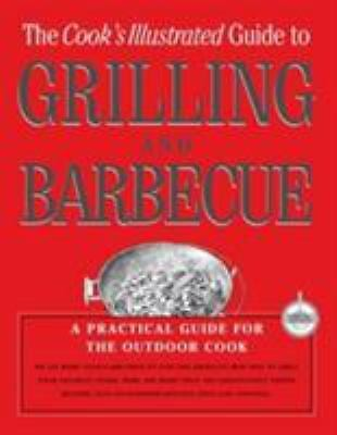 The Cook's Illustrated Guide To Grilling And Barbecue  (NoDust)