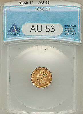 1858 Gold $1 AU 53 ANACS  An Great Example
