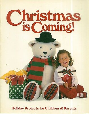 CHRISTMAS IS COMING! Holiday Projects for Children & Parents  by Linda Wright