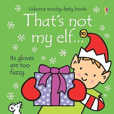 That's Not My Elf - Touchy Feely Christmas Board Book For Babies & Toddlers