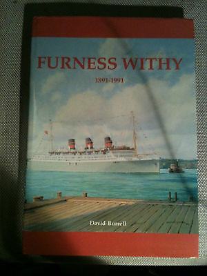 Merchant Navy History FURNESS WITHY 1891 - 1991 by DAVID BURRELL