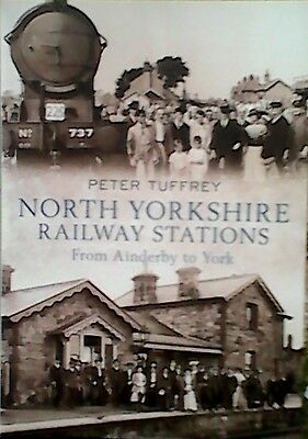 North Yorkshire Railway Stations: from Ainderby to York by Peter Tuffrey...
