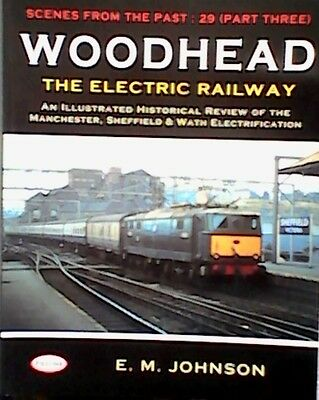 Woodhead: the Electric Railway by E.M. Johnson (Paperback, 2001) Foxline