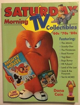 Saturday Morning TV Collectibles of the 60's, 70's and 80's by Dana Cain (2000,