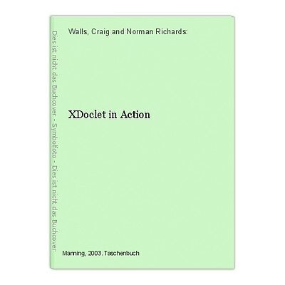 XDoclet in Action Walls, Craig and Norman Richards: