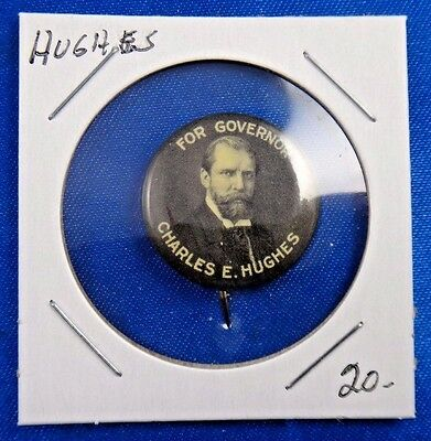 1916 Charles Hughes For Governor Political Campaign Pin Pinback Button