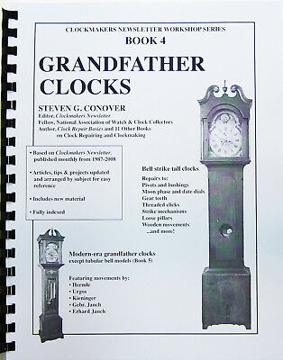 NEW Grandfather Clocks: Book 4 in Workshop Series by Steven Conover