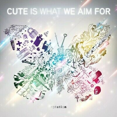 CUTE IS WHAT We Aim For