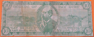 1919 Montana State Fair 10 Currency Let 'Er Sluice Last Chance Gulch VG OLD WEST