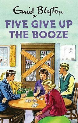 Five Give Up the Booze (Enid Blyton for Grown Ups) by Bruno Vincent - Hardcover