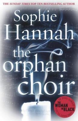 """The Orphan Choir  by Sophie Hannah ....    """"deeply unsettling"""""""
