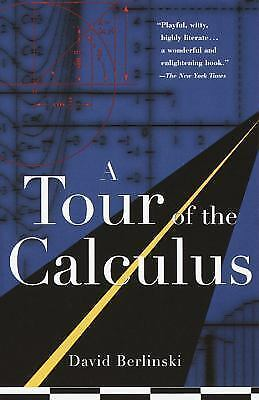 A Tour of the Calculus by David Berlinski (1997, Paperback)