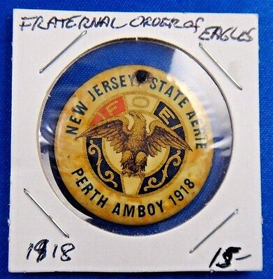 1918 Fraternal Order of Eagles FOE NJ State Aerie Pin Pinback Button Whitehead