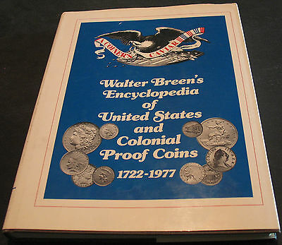 Walter Breen's Encyclopedia Of United States And Colonial Proof Coins 1722-1977