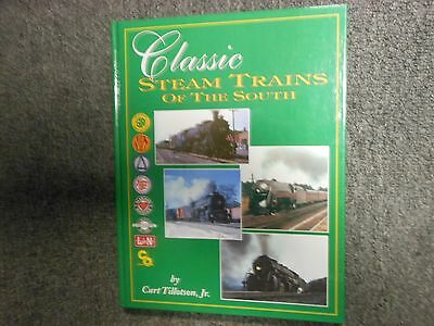 Classic Steam Trains Of The South by Curt Tillotson, Jr.