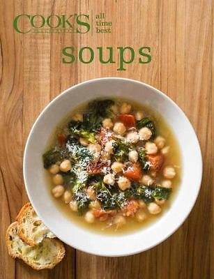 All-Time Best Soups by Cook's Illustrated (2016, Hardcover)