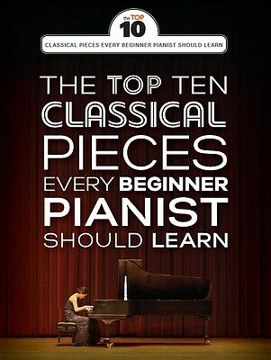 The Top Ten Classical Piano Pieces Every Beginner Should Learn BRAND-NEW