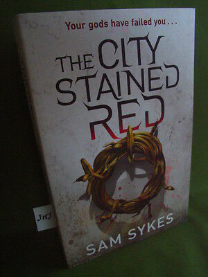 Sam Sykes The City Stained Red First Uk Trade Paperback Edition
