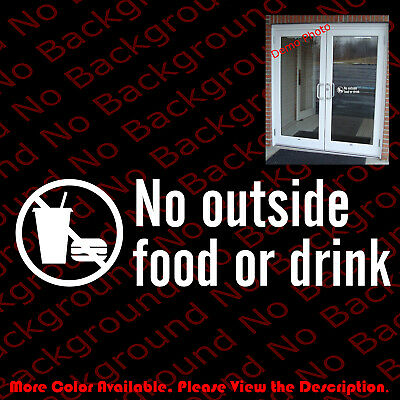 From USA - NO OUTSIDE FOOD OR DRINK Restaurant Windows Vinyl Decal Sticker BS001
