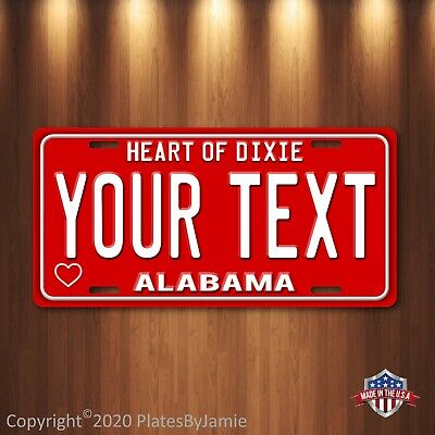 Alabama Heart of Dixie Custom ANY TEXT Personalized Aluminum License Plate Tag