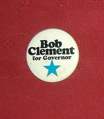Bob Clement For Governor Pin Back Button - 1978 Tennessee Democrat
