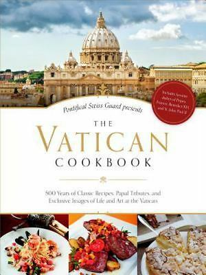 The Vatican Cookbook : Favorite Recipes, Stories, and Prominent Portraits of...