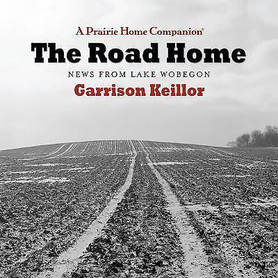 The Road Home : News from Lake Wobegon (2016, CD)