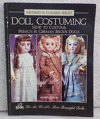How to Costume French & German Dolls, M & C SEELEY Vintage 1991 Doll Costuming